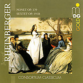 Rheinberger: Nonet, Sextet / Consortium Classicum