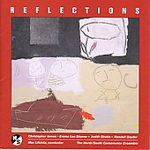 Reflections - Music by American Composers / North/South Consonance Ensemble