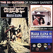 The 50 Guitars of Tommy Garrett: Mexican Leather and Spanish Lace/Maria Elena