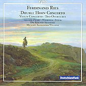 Ries: Double Horn Concerto, Violin Concerto, Overtures / Michael Alexander Willens, et al