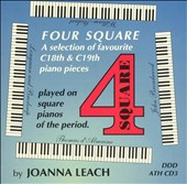 Four Square: A Selection of 18th and 19th Century Piano Pieces Played on Square Pianos of the Period