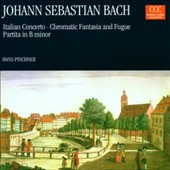 Bach: Italian Concerto; Chromatic Fantasia and Fugue; Partita in B minor