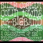 Colin Towns/hr-Bigband/Billy Cobham: Meeting of the Spirits: A Celebration of the Mahavishnu Orchestra [Digipak]