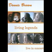 Dennis Brown: Living Legends: Live in Concert [DVD]