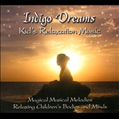 Lori Lite: Indigo Dreams: Kid's Relaxation Music [Digipak]