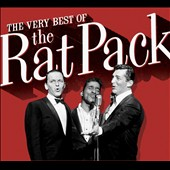 Dean Martin/Frank Sinatra/Sammy Davis, Jr./The Rat Pack: The Very Best of the Rat Pack [Rhino 2010]