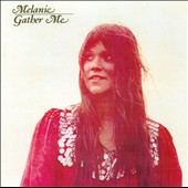Melanie: Gather Me