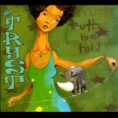 The Tryst: Truth Be Told [Digipak]