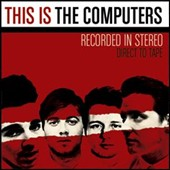 The Computers: This Is The Computers