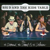 Big D and the Kids Table: For the Damned, the Dumb & the Delirious [Digipak]