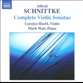 Schnittke: Violin Sonatas / Carolyn Huebl, violin; Mark Wait, piano