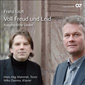 Franz Liszt: Full Joy and Sorrow / Hans Jorg Mammel, tenor; Kilko Dumno, piano