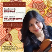 Ross Edwards: Maninyas, violin concerto; Sibelius: Violin Concerto / Adele Anthony, violin