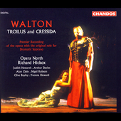 Walton: Troilus and Cressida / Hickox, Opera North