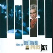 Ludwig van Beethoven Invents Jazz