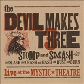 The Devil Makes Three: Stomp and Smash [Digipak]