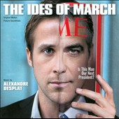 Alexandre Desplat: The Ides of March [Original Score]