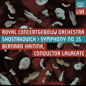 Shostakovich: Symphony No. 15 / Bernard Haitink
