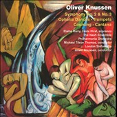 Oliver Knussen: Symphonies Nos. 2 & 3; Ophelia Dances; Trumpets Coursing; Cantata