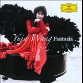 Fantasia: works for piano by Rachmaninov, Scarlatti, Gluck & Sgambati / Yuja Wang, piano