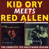 Red Allen (Trumpet)/Kid Ory: Kid Ory Meets Red Allen: The Complete 1959 Hollywood Session