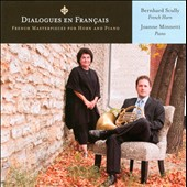 Dialogues en Fran&ccedil;ais: French Masterpieces for Horn & Piano / Bernhard Scully, horn; Manne Minnetti, piano