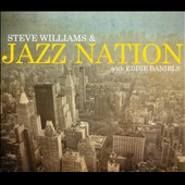 Steve Williams and Jazz Nation: Steve Williams and Jazz Nation with Eddie Daniels [Digipak]