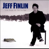 Jeff Finlin: Live Songs For the Ice Age [Digipak]