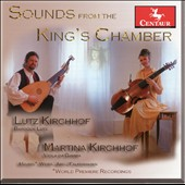 Sounds from the King's Chamber: Works by Weiss, Meusel, Abel, & Falenhagen / Lutz Kirchhof, baroque lute. Martina Kirchhof, viola da gamba