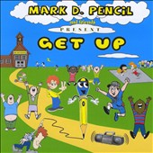 Mark D. Pencil: Get Up