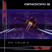 Grigori 3: On Your 6