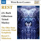 Rest: Music for Wind Band by Holst, Gilbertson, Ticheli and Mackey / Brian Cheney, tenor