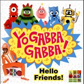 Yo Gabba Gabba!: Hello Friends!