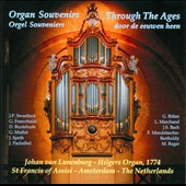 Organ Souvenirs Through the Ages - works by Marchand, Sweelinck, Muffat, Pachelbel, Mendelssohn, Reger, Buxtehude et al. / Johan van Lunenburg, organ