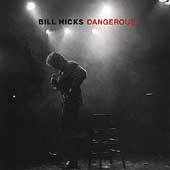 Bill Hicks: Dangerous