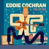 Eddie Cochran: Collector