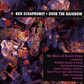 Ken Schaphorst: Over the Rainbow: The Music of Harold Arlen
