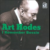 Art Hodes: I Remember Bessie