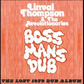Linval Thompson/Linval Thompson & the Revolutionaries: Boss Man's Dub: The Lost 1979 Dub Album