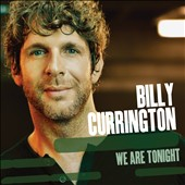 Billy Currington: We Are Tonight *