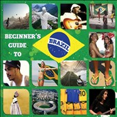 Various Artists: Beginner's Guide to Brazil [2013]