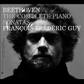 Beethoven: The Complete Piano Sonatas / Francois-Frederic Guy, piano