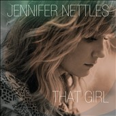 Jennifer Nettles: That Girl