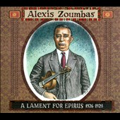 Alexis Zoumbas: A Lament for Epirus, 1926-1928 [Digipak] *
