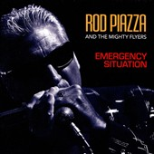 Rod Piazza/Rod Piazza & the Mighty Flyers: Emergency Situation [6/24] *