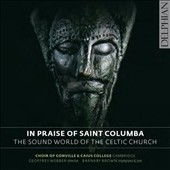 In Praise of Saint Columba: The Sound World of the Celtic Church from the 7th, 10th & 14th centuries / Barnaby Brown, triplepipes & lyre