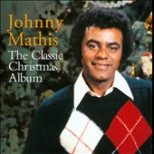 Johnny Mathis: Classic Christmas Album [Bonus Tracks]