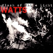 Watts/Watts (Boston): Flash of White Light [Digipak]