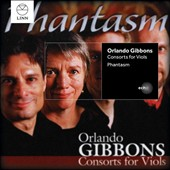 Orlando Gibbons: Consorts for Viols - Anthems and Madrigals, Fantasies and Dances / Phantasm