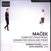 Ivo Macek (1914-2002): Complete Piano Music; Sonata for Violin and Piano / Silvia Mazzon, violin; Goran Filipec, piano